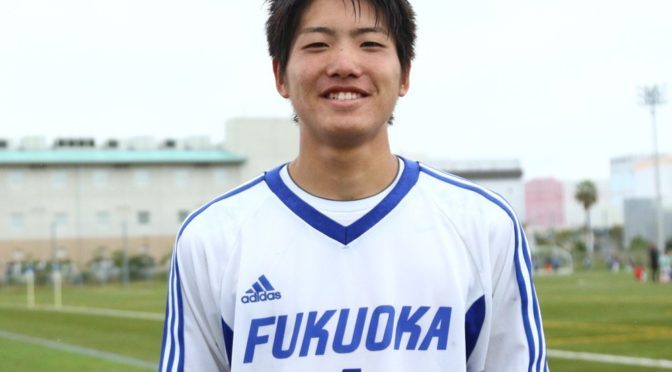 【U-16日本代表候補】 九国大付高 DF大川智己 選手がU-16日本代表候補に初選出